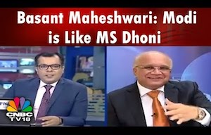 Basant Maheshwari: Modi is Like MS Dhoni in Cricket